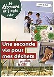 """Afficher """"Une seconde vie pour mes déchets"""""""