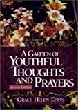 Garden of Youthful Thoughts and Prayers, Grace Helen Davis, 1577361113