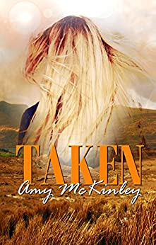 Taken (Five Fates Book 2) by [McKinley, Amy]