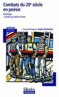 Combats du 20e siècle en poésie par Hélène Fieschi