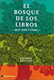 img - for El bosque de los libros / The forest of books: Qu  leer y c mo / What to Read and How (Spanish Edition) book / textbook / text book