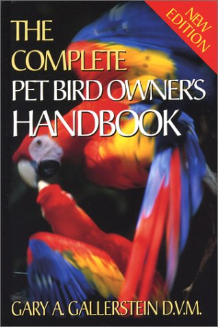 The Complete Pet Bird Owner's Handbook, My Pet Supplies
