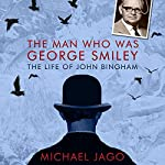 The Man Who Was George Smiley | Michael Jago