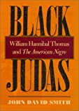 Black Judas: William Hannibal Thomas and the American Negro