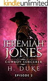 Jeremiah Jones Cowboy Sorcerer: Episode 2 (Cowboy Sorcerer serial)