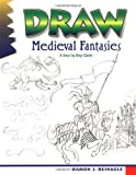 Draw Medieval Fantasies (Learn to Draw)
