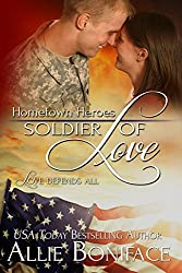 Soldier of Love (Hometown Heroes Book 5)