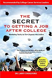 The Secret to Getting a Job after College: Marketing Tactics to Turn Degrees into Dollars
