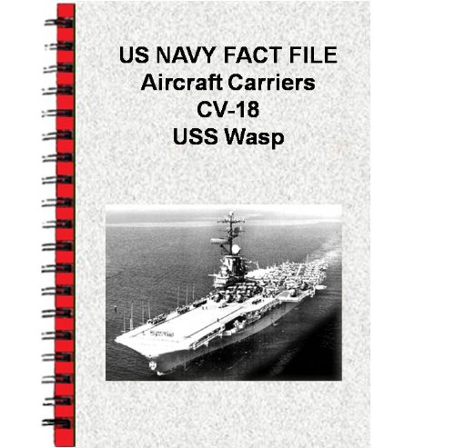 US NAVY FACT FILE Aircraft Carriers CV-18 USS - Carrier Aircraft Uss Wasp