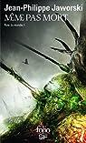 Rois du monde, tome 1 : Même pas mort par Jaworski