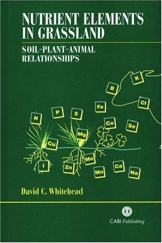 Nutrient Elements in Grassland: Soil-Plant-Animal Relationships