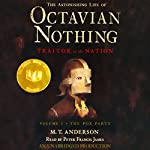 The Astonishing Life of Octavian Nothing, Traitor to the Nation, Volume 1: The Pox Party | M.T. Anderson