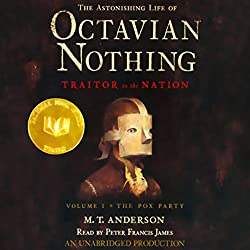 The Astonishing Life of Octavian Nothing, Traitor to the Nation, Volume 1