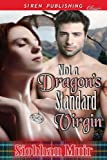 Not a Dragon's Standard Virgin (Siren Publishing Classic)