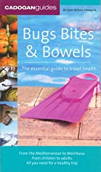 Bugs, Bites and Bowels: the essential guide to travel health