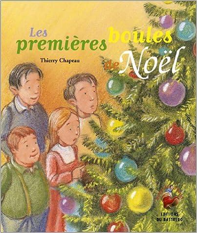 Téléchargement de manuels gratuits en ligne Les Premières boules de Noël by Thierry Chapeau PDF