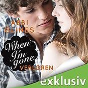 When I'm Gone - Verloren (Rosemary Beach 11) | Abbi Glines