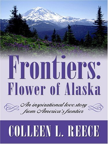 Frontiers: Flower of Alaska (Inspirational Romance Novella in Large Print) by Colleen L. Reece - In Alaska Shopping Malls