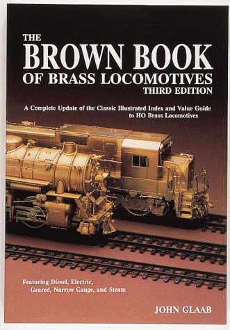 The Brown Book of Brass Locomotives, 3rd Edition (Brass Model Trains compare prices)
