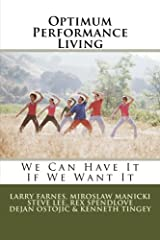 Optimum Performance Living: We Can Have It If We Want It Paperback