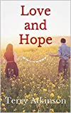 Love and Hope: Small town short romance: A very short read to brighten your day!