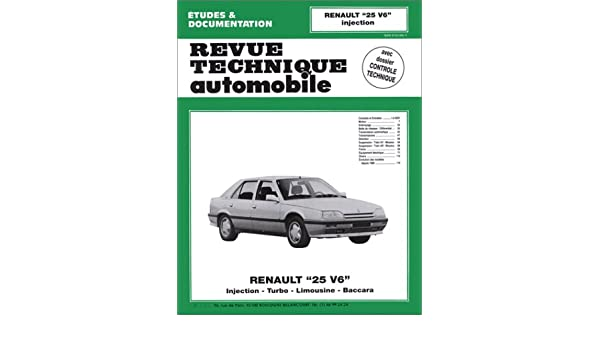 Renault 25 V6 : injection, turbo, limousine: 9782726849835: Amazon.com: Books