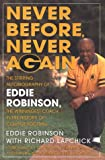 Never Before, Never Again: The Autobiography of Eddie Robinson