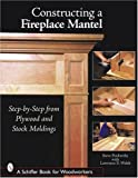 Constructing a Fireplace Mantel, Penberthy, 0764324578