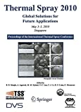 img - for Thermal Spray 2010: Global Solutions for Future Applications: Proceedings of the International Thermal Spray Conference book / textbook / text book