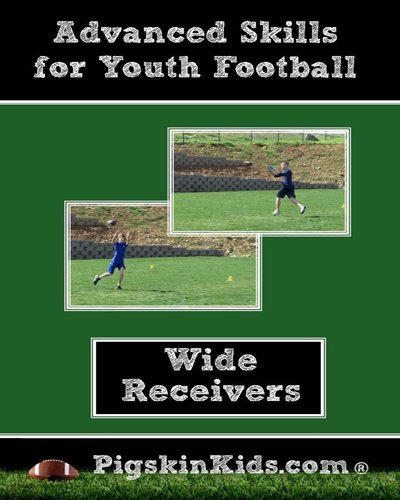 Advanced Wide Receiver Skills for Youth Football By Coach Mark Watson