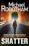 Front cover for the book Shatter by Michael Robotham