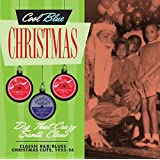 Cool Blue Christmas - Dig That Crazy Santa Claus - Classic R&B