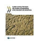 Lutter Contre L'Erosion de La Base D'Imposition Et Le Transfert de Benefices (Paperback)(French) - Common