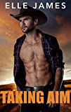 Taking Aim: An FBI Agent Cowboy Romance (Covert Cowboys, Inc. Book 2)