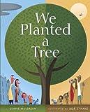We Planted a Tree, Diane Muldrow, 0375964320