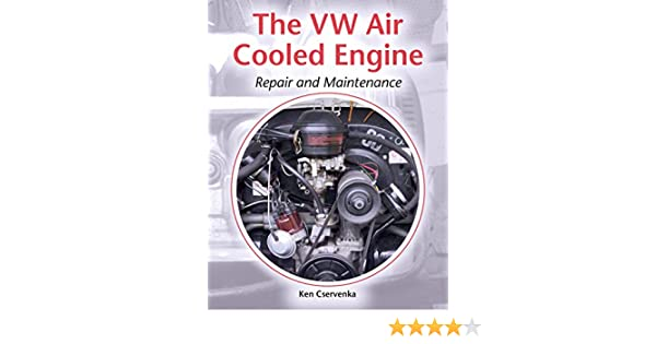 The VW Air-Cooled Engine: Repair and Maintenance