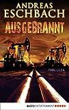 Download Ausgebrannt: Thriller (German Edition) in PDF ePUB Free Online