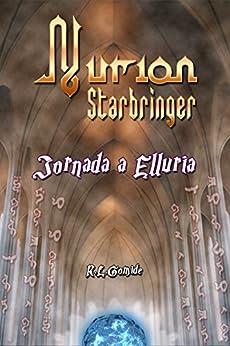 Nurion Starbringer: Jornada a Elluria por [Gomide, Rodrigo, Gomide, Rodrigo]