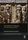 The Benin Plaques: A 16th Century Imperial Monument (Routledge Research in Art History)