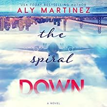 The Spiral Down Audiobook by Aly Martinez Narrated by Aiden Snow, Teddy Hamilton