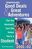 Unbelievably Good Deals and Great Adventures That You Absolutely Can't Get Unless You're a Student, Marian Edelman Borden, 0809299585
