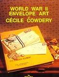 World War II Envelope Art of Cecile Cowdery, Robin Berg, 0910667225