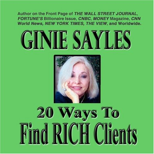 20-ways-to-find-rich-clients-by-ginie-sayles