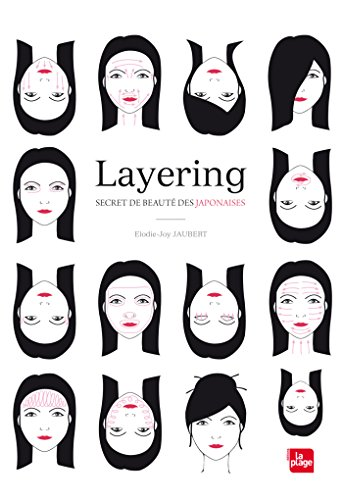 Layering - Secret de beauté des Japonaises (COSMETIQUES BIO) (French Edition)