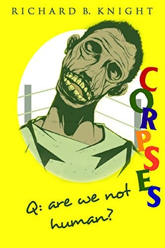 Search : Q: Are We Not Human? A: We Are Corpses! (The Corpse)