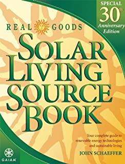 Real Goods Solar Living Source Book  Special 30th Anniversary Edition: Your  Complete Guide