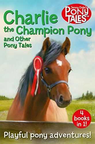 Charlie the Champion Pony and Other Pony Tales (Jenny Dale