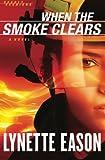 When the Smoke Clears, Lynette Eason, 0800720075