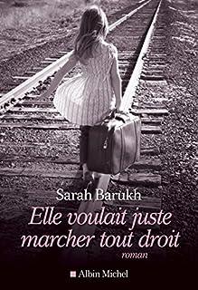 Elle voulait juste marcher tout droit, Barukh, Sarah