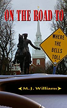 On the Road to Where the Bells Toll (On The Road Mystery Series Book 2) by [Williams, M. J.]